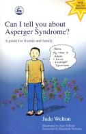 Can I Tell You About Asperger Syndrome? by Jude Welton