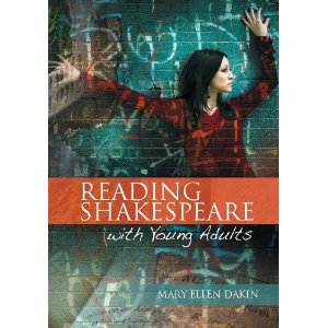 Reading Shakespeare with Young Adults by Mary Ellen Dakin